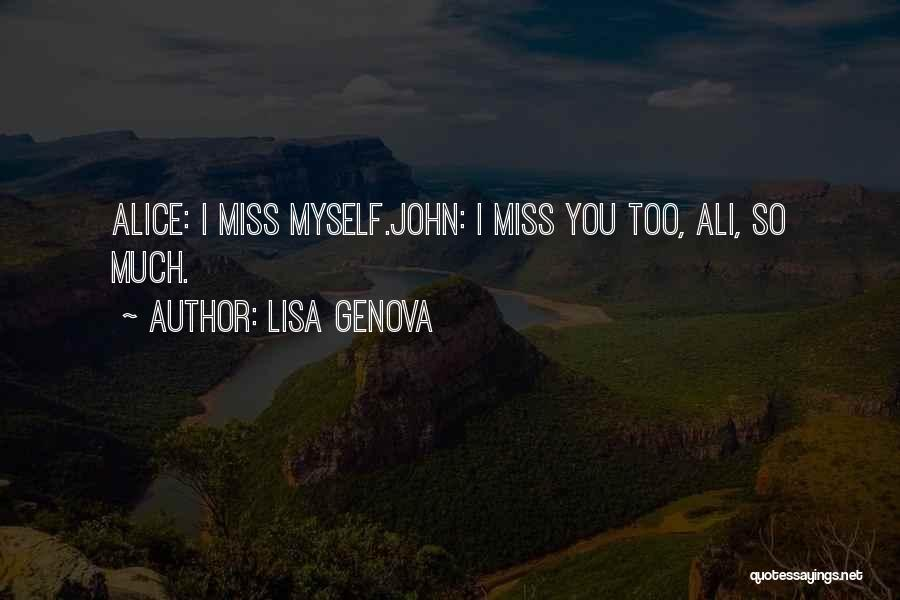 I Miss You So Quotes By Lisa Genova