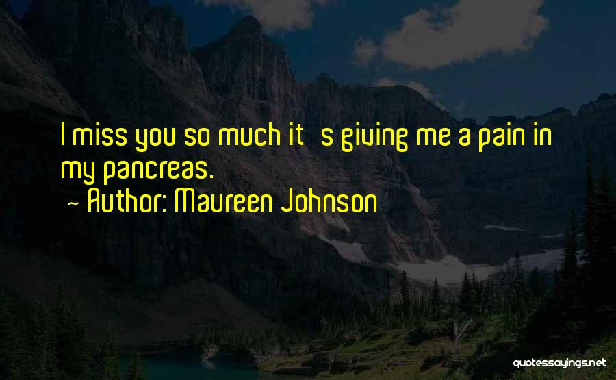 I Miss You So Quotes By Maureen Johnson