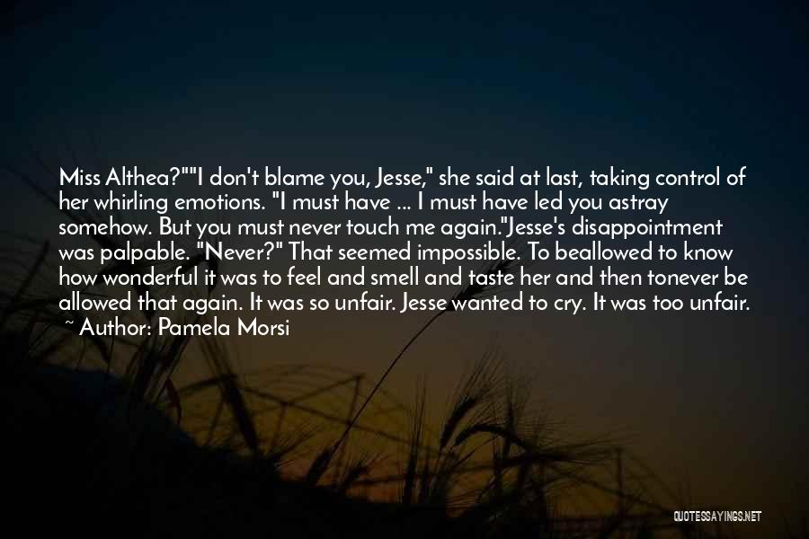 I Miss You So Quotes By Pamela Morsi
