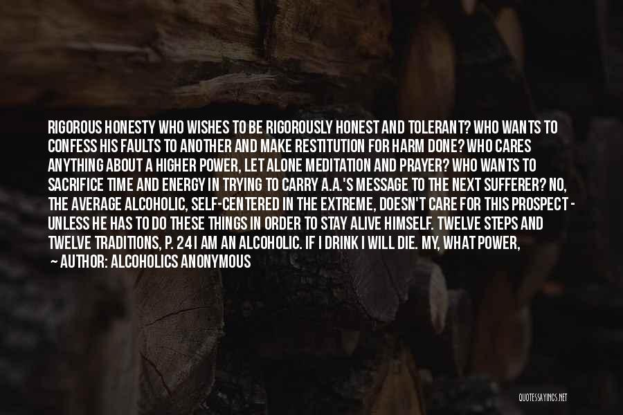 I Must Die Quotes By Alcoholics Anonymous