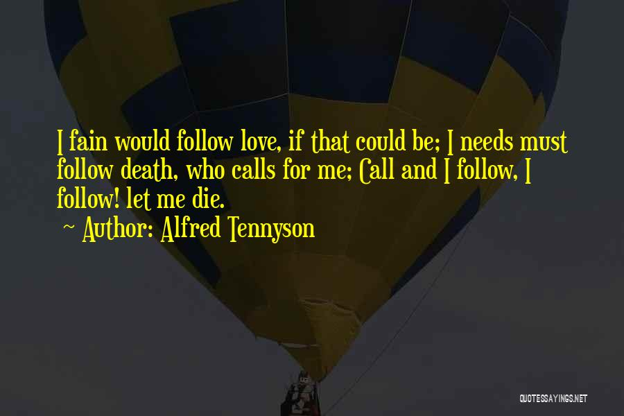 I Must Die Quotes By Alfred Tennyson