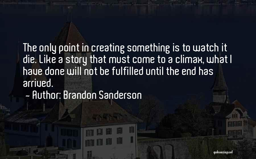 I Must Die Quotes By Brandon Sanderson
