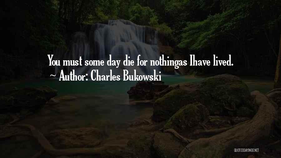 I Must Die Quotes By Charles Bukowski