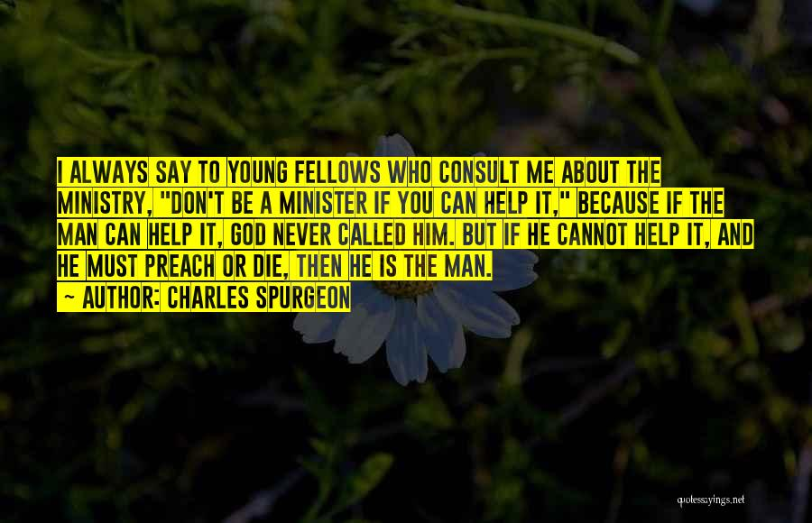 I Must Die Quotes By Charles Spurgeon