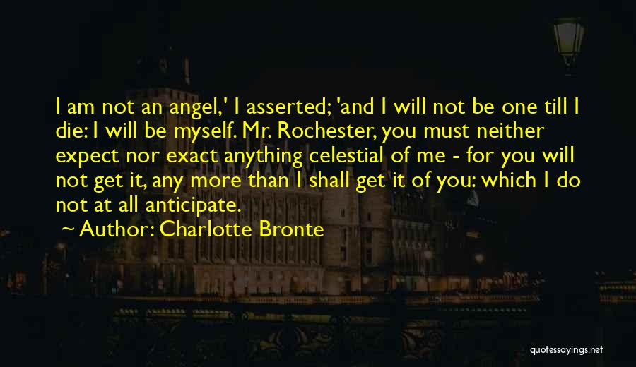 I Must Die Quotes By Charlotte Bronte