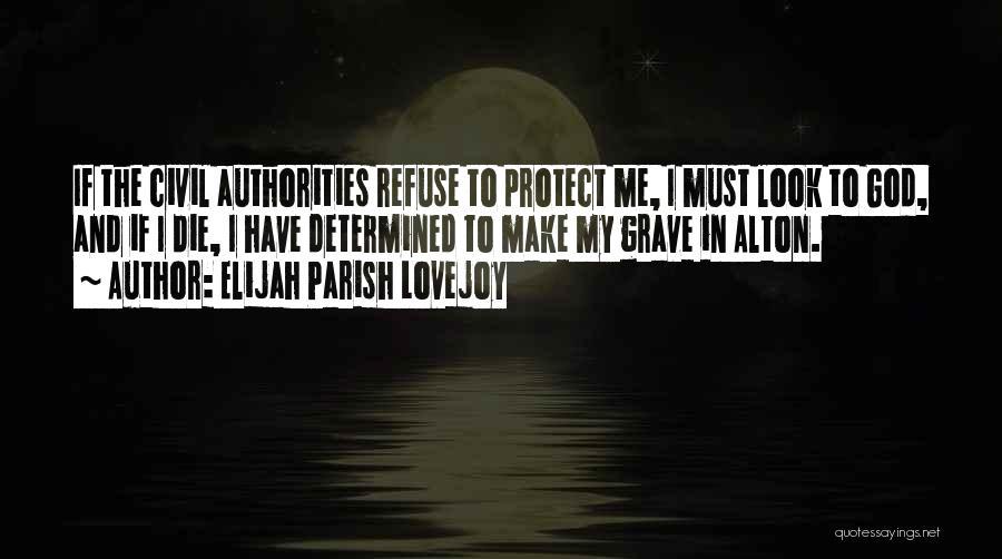 I Must Die Quotes By Elijah Parish Lovejoy