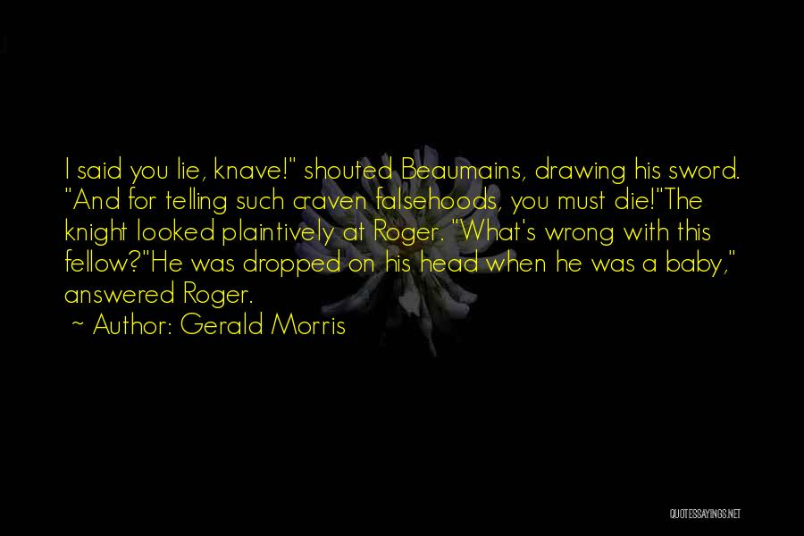 I Must Die Quotes By Gerald Morris