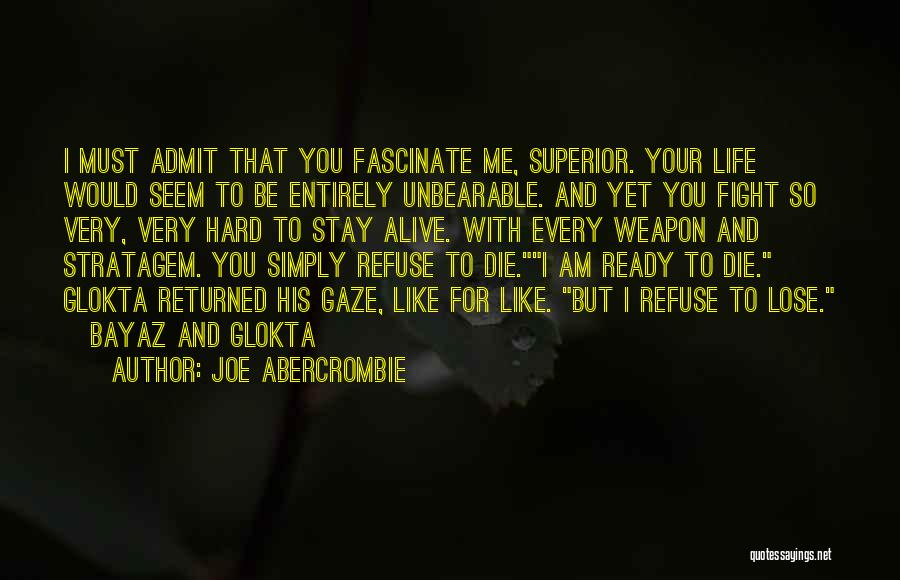 I Must Die Quotes By Joe Abercrombie