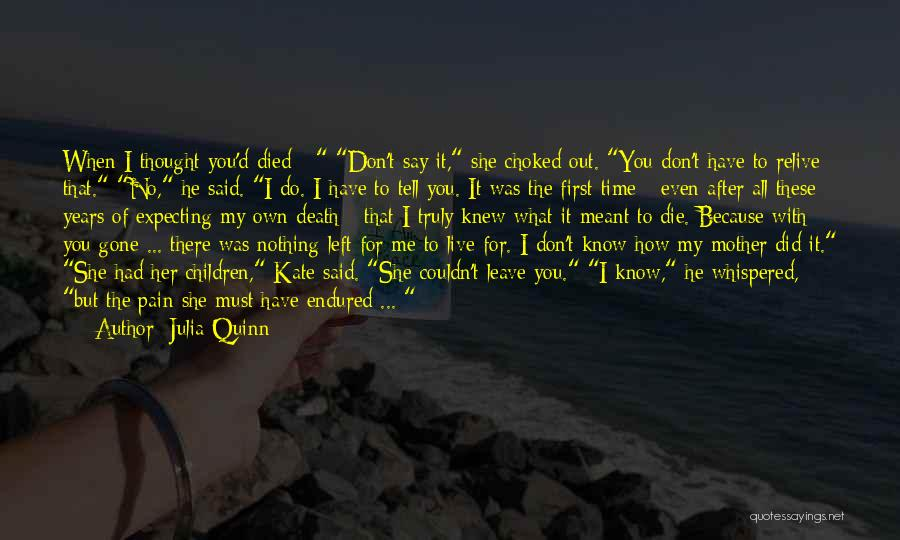 I Must Die Quotes By Julia Quinn