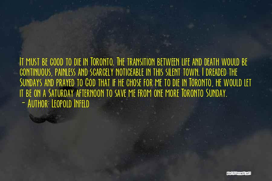 I Must Die Quotes By Leopold Infeld