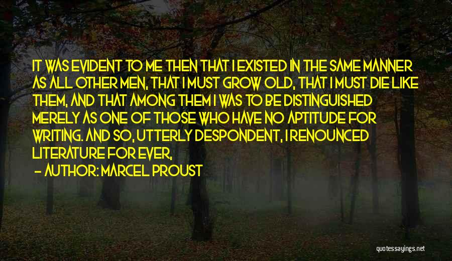 I Must Die Quotes By Marcel Proust