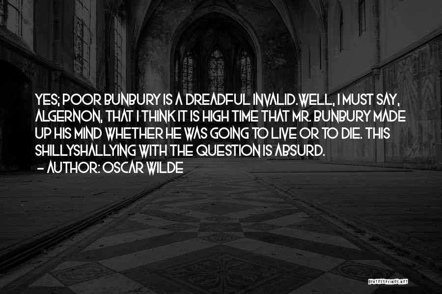 I Must Die Quotes By Oscar Wilde