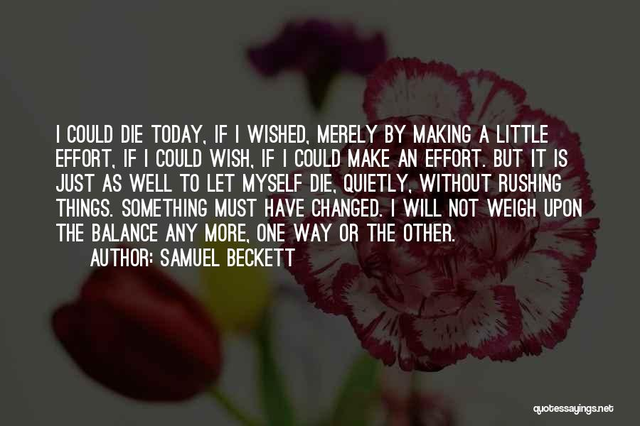 I Must Die Quotes By Samuel Beckett