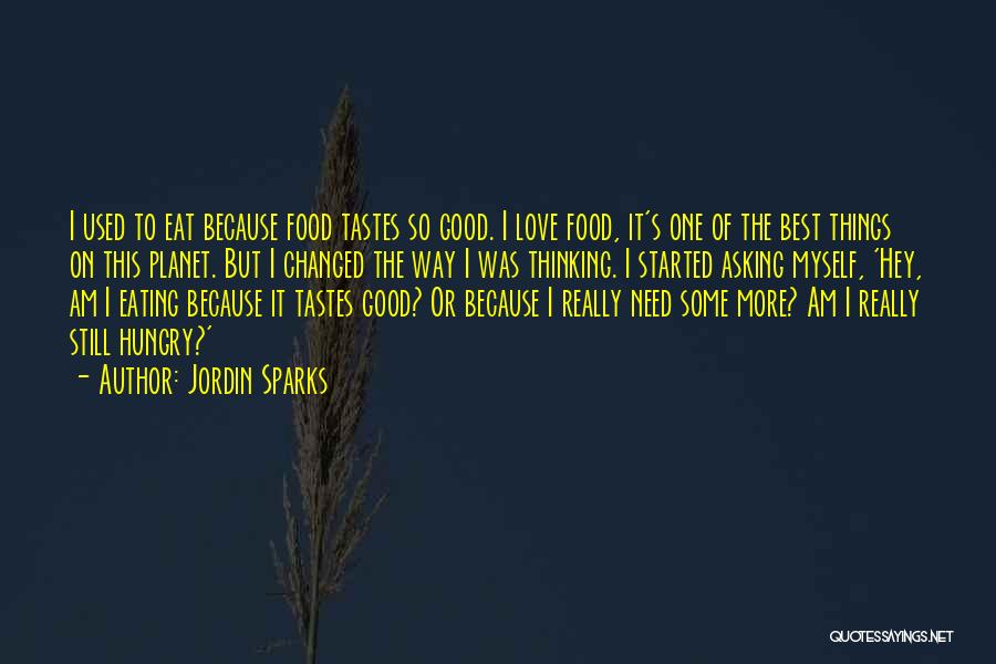 I Need Some Really Good Quotes By Jordin Sparks