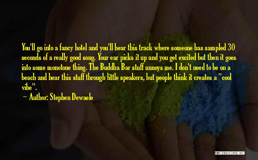 I Need Some Really Good Quotes By Stephen Dewaele