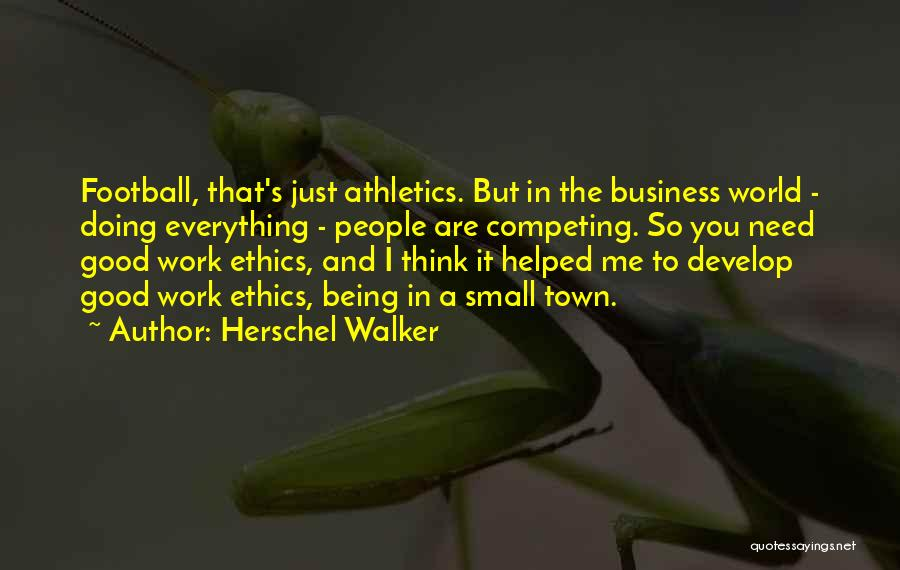 I Need To Get Out Of This Town Quotes By Herschel Walker