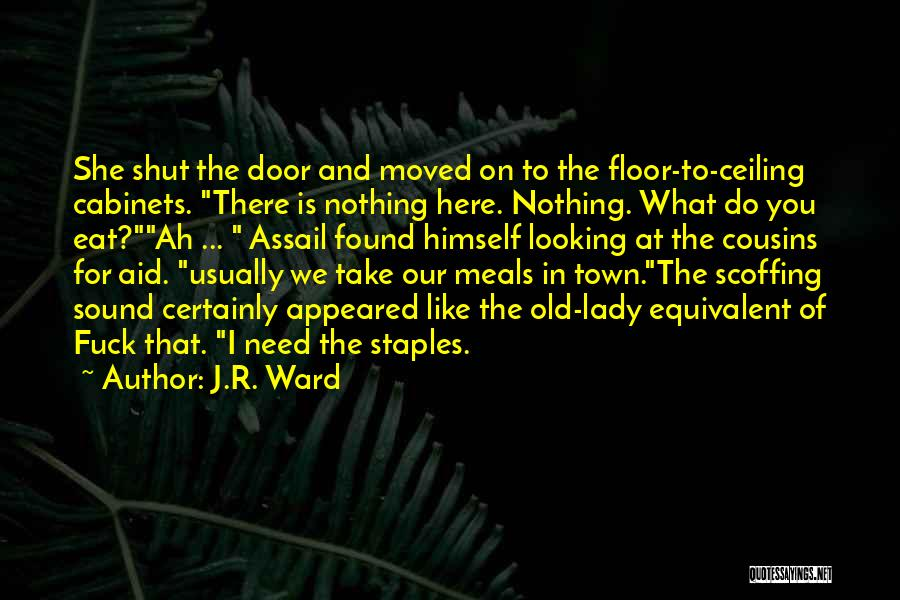 I Need To Get Out Of This Town Quotes By J.R. Ward