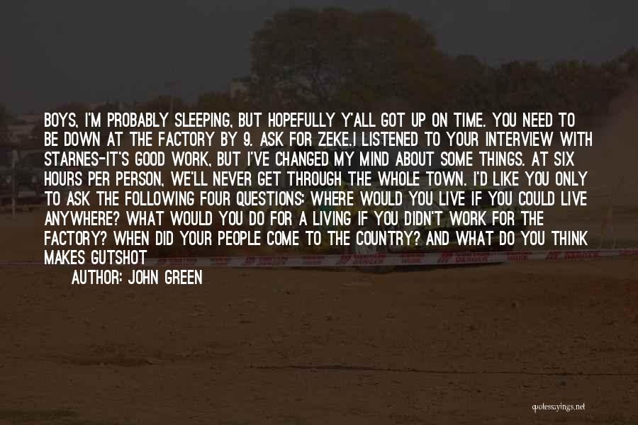 I Need To Get Out Of This Town Quotes By John Green