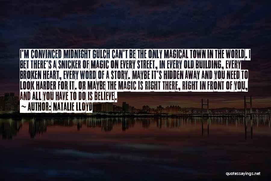 I Need To Get Out Of This Town Quotes By Natalie Lloyd