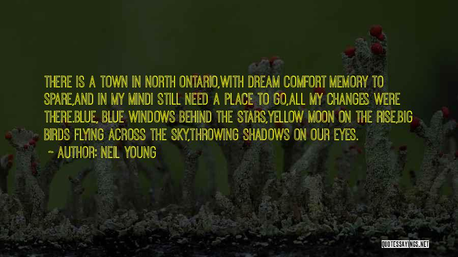 I Need To Get Out Of This Town Quotes By Neil Young