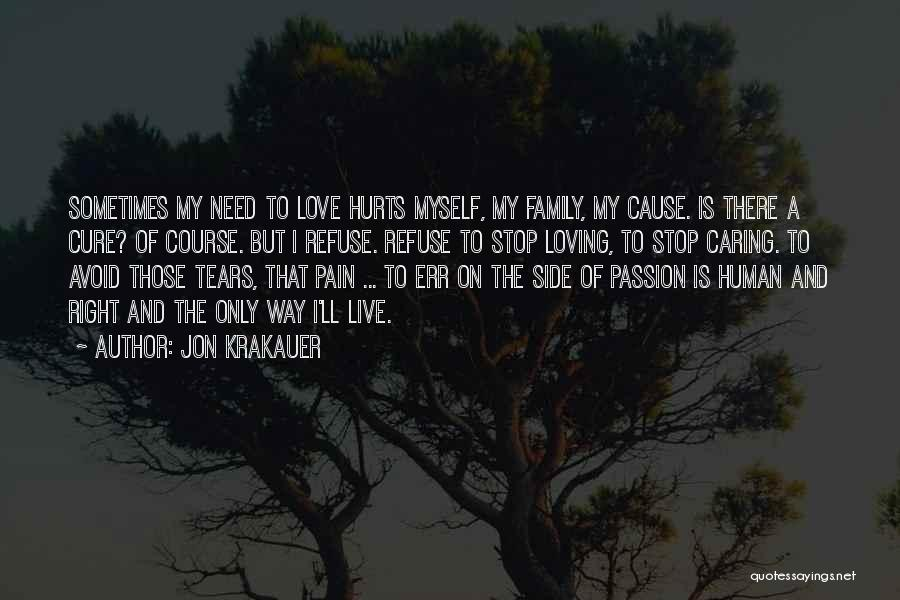 I Need To Stop Caring So Much Quotes By Jon Krakauer