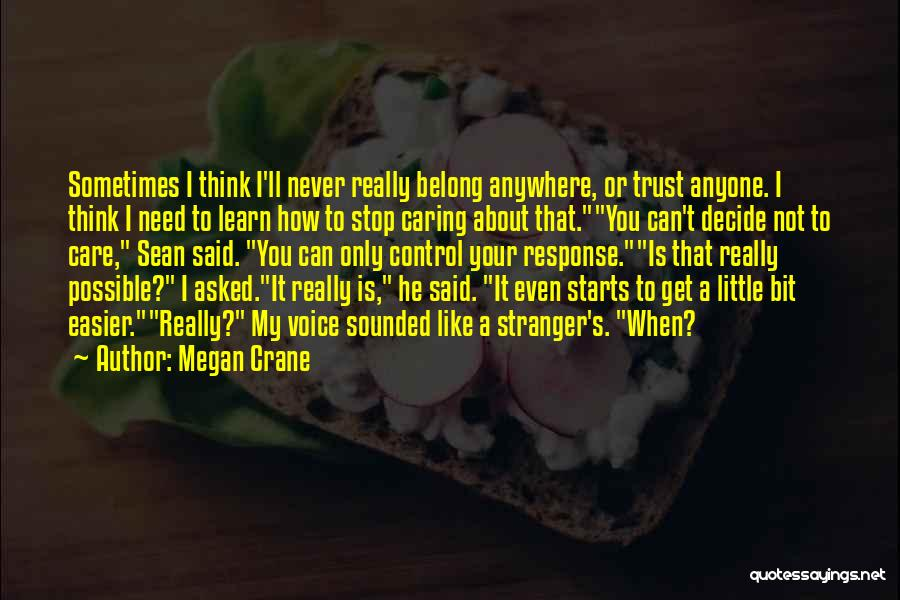 I Need To Stop Caring So Much Quotes By Megan Crane