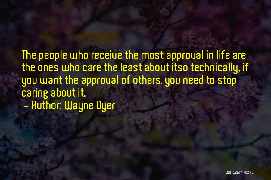 I Need To Stop Caring So Much Quotes By Wayne Dyer