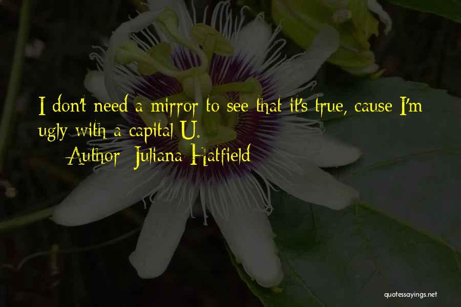 I Need U Quotes By Juliana Hatfield