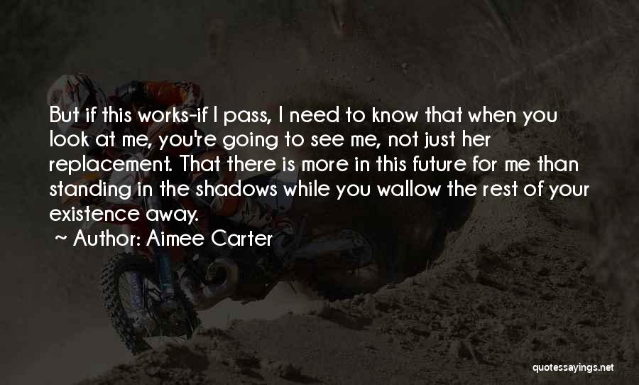 I Need You More Than You Need Me Quotes By Aimee Carter