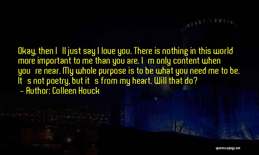 I Need You More Than You Need Me Quotes By Colleen Houck