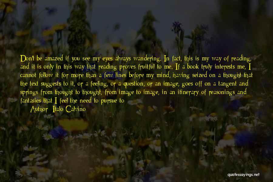 I Need You More Than You Need Me Quotes By Italo Calvino