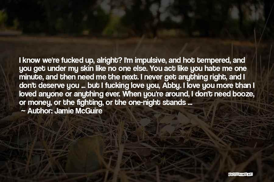 I Need You More Than You Need Me Quotes By Jamie McGuire