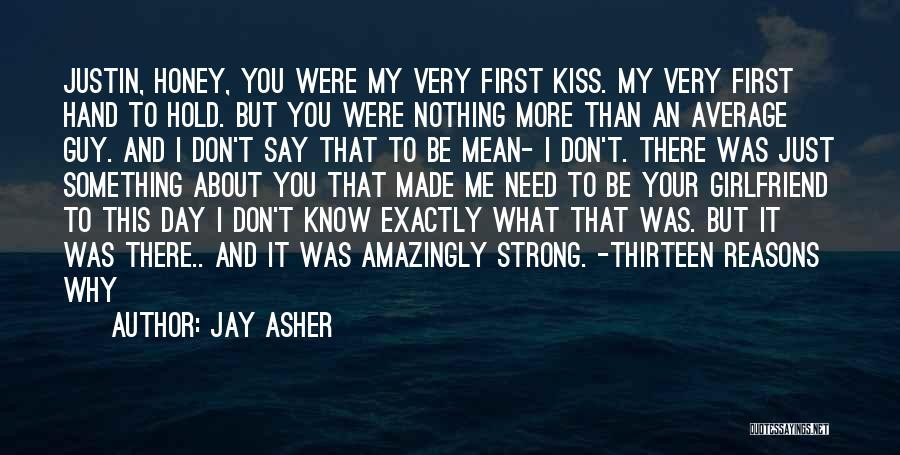 I Need You More Than You Need Me Quotes By Jay Asher