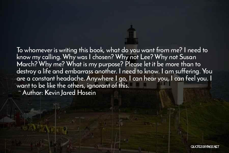 I Need You More Than You Need Me Quotes By Kevin Jared Hosein