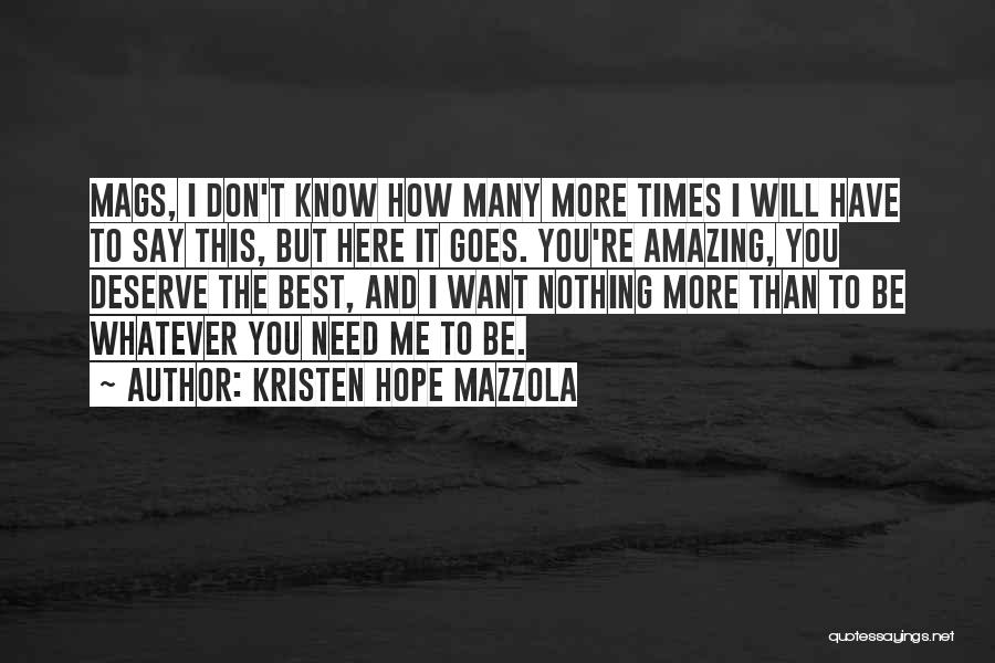 I Need You More Than You Need Me Quotes By Kristen Hope Mazzola