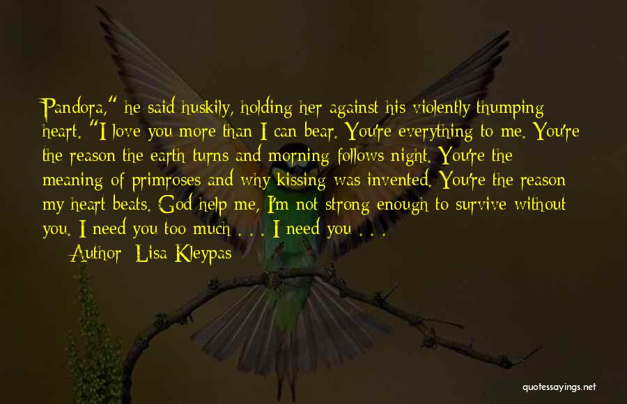 I Need You More Than You Need Me Quotes By Lisa Kleypas