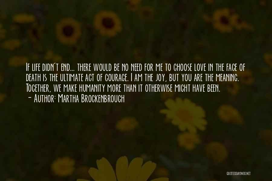 I Need You More Than You Need Me Quotes By Martha Brockenbrough