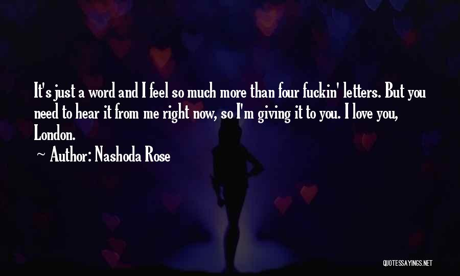 I Need You More Than You Need Me Quotes By Nashoda Rose