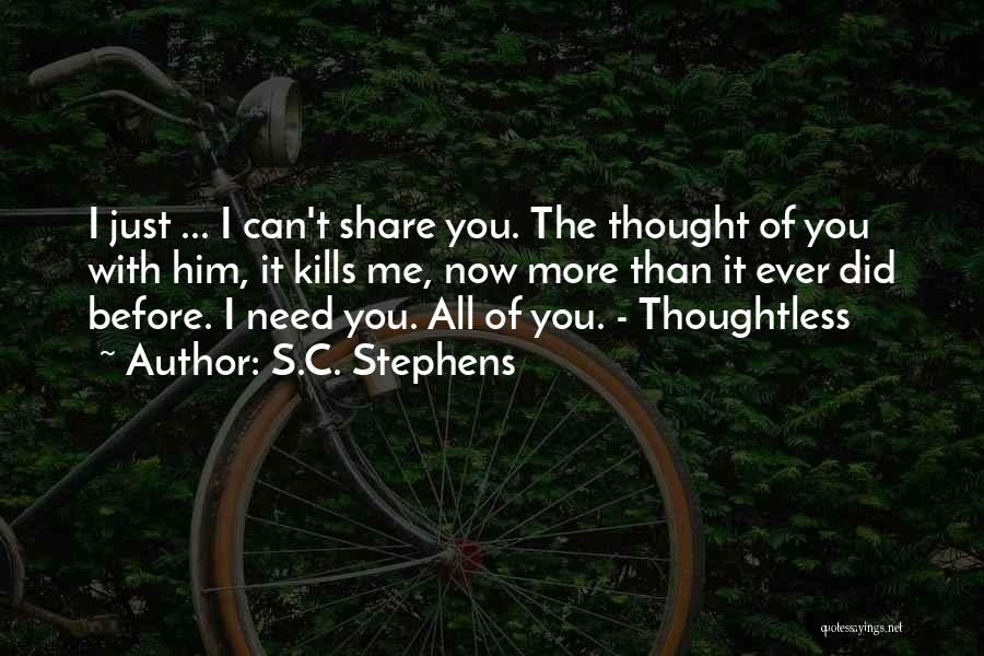 I Need You More Than You Need Me Quotes By S.C. Stephens