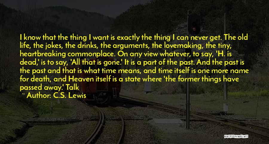 I Never Know What I Want Quotes By C.S. Lewis
