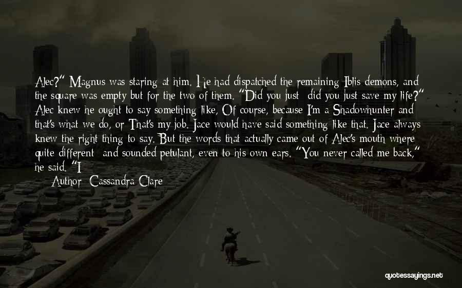 I Never Know What I Want Quotes By Cassandra Clare