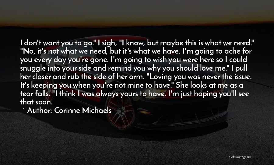 I Never Know What I Want Quotes By Corinne Michaels