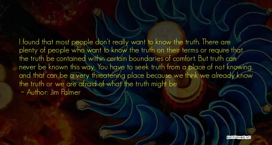 I Never Know What I Want Quotes By Jim Palmer
