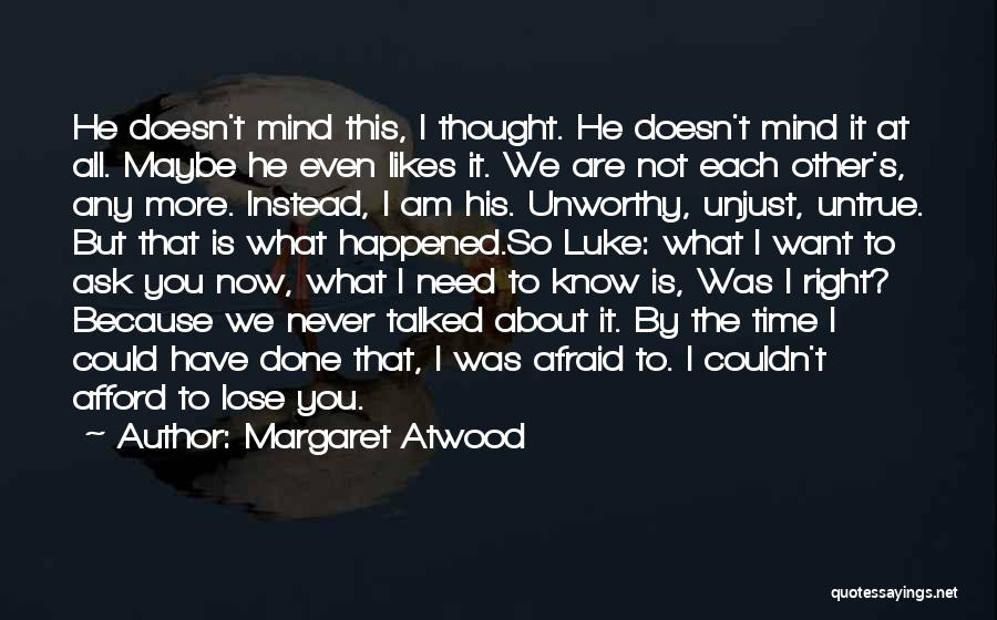 I Never Know What I Want Quotes By Margaret Atwood