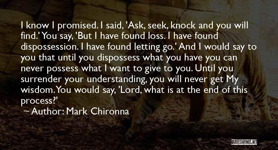 I Never Know What I Want Quotes By Mark Chironna
