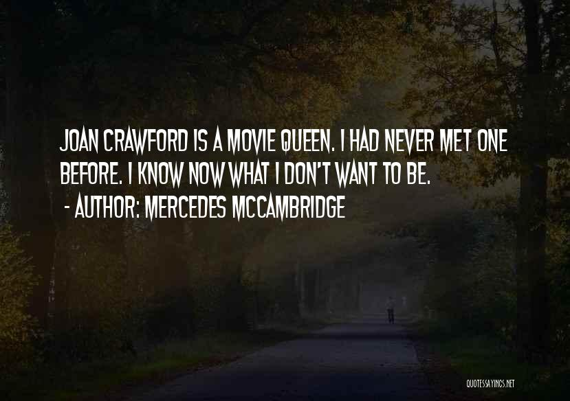 I Never Know What I Want Quotes By Mercedes McCambridge