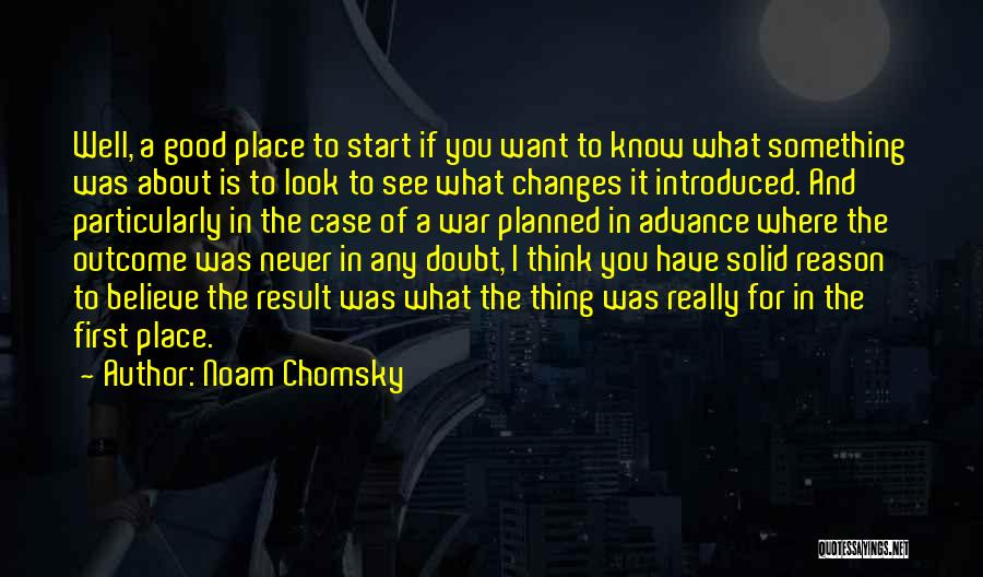 I Never Know What I Want Quotes By Noam Chomsky