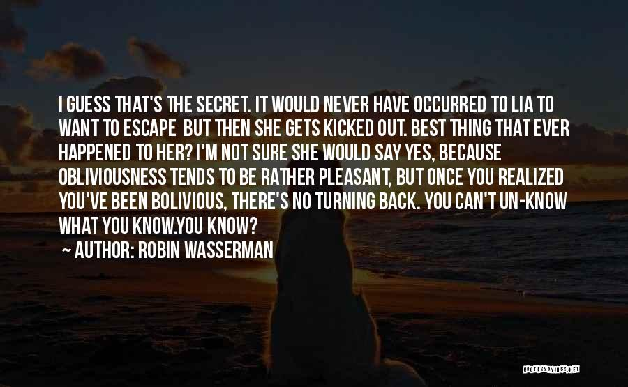 I Never Know What I Want Quotes By Robin Wasserman