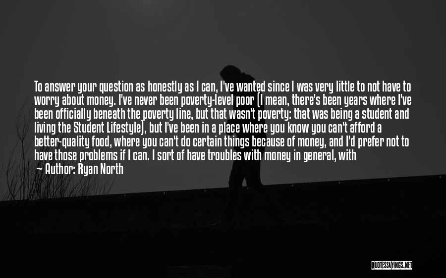 I Never Know What I Want Quotes By Ryan North