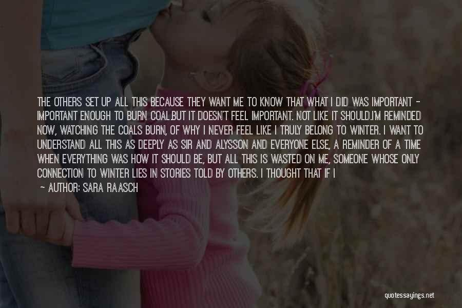 I Never Know What I Want Quotes By Sara Raasch